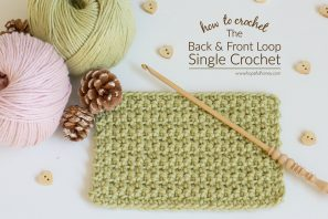 How To: Crochet The Back And Front Loop Single Crochet Stitch – Easy Tutorial