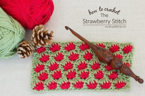 How To: Crochet The Strawberry Stitch – Easy Tutorial