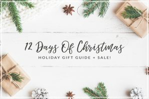 12 Days Of Christmas – Holiday Gift Guide + Sale!